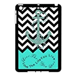 Live the Life You Love, Love the Life You Live. Turquoise Black and White Chevron with Anchor APPLE IPAD MINI Rubber+Plastic Case/Cover New Fashion, Best Gift