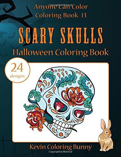 Scary Skulls Halloween Coloring Book: 24 desings: Volume 13