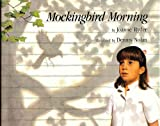 Mockingbird Morning (0027779610) by Joanne Ryder