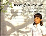 Mockingbird Morning (0027779610) by Joanne Ryder