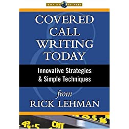 Covered Call Writing Today: Innovative Strategies & Simple Techniques