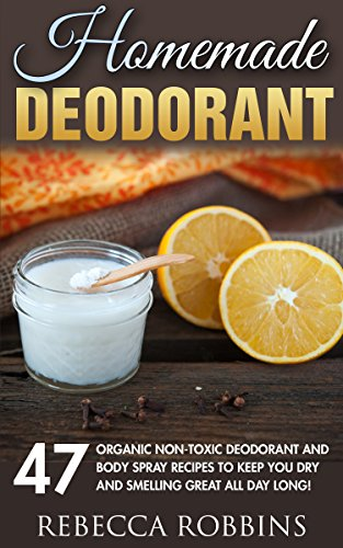 homemade-deodorant-47-organic-non-toxic-deodorant-and-body-spray-recipes-to-keep-you-dry-and-smellin