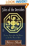 Tales of the Dervishes: Teaching Stories of the Sufi Masters over the Past Thousand Years (Compass)