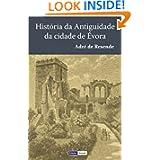 História da Antiguidade da Cidade de Évora (Portuguese Edition)