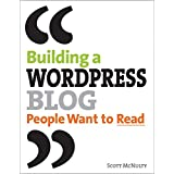 Building a WordPress Blog People Want to Readby Scott McNulty