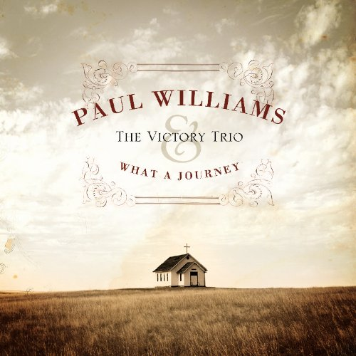 Paul Williams & The Victory Trio - What A Journey - Zortam Music