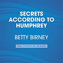 Secrets According to Humphrey: Humphrey, Book 10 (       UNABRIDGED) by Betty Birney Narrated by William Dufris