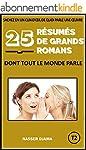 25 r�sum�s de grands romans dont tout...