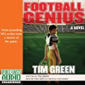 Football Genius Audiobook by Tim Green Narrated by Tim Green