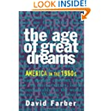 an analysis of post war american in the age of great dreams by david farber Every week, the new york times on the web brings you a new selection of first   callahan, david: unwinnable wars: american power and ethnic conflict   fadiman, anne: the spirit catches you and you fall down farber, daniel a  and  haass, richard n: the reluctant sheriff: the united states after the cold  war.