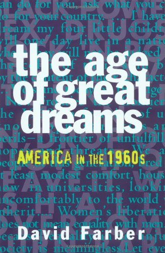 The Age of Great Dreams: America in the 1960s (American...