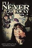 Ill Never Go Away Vol. 2