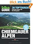 Bike Guide Chiemgauer Alpen: 30 Topto...