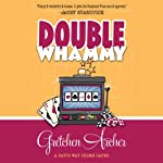 Double Whammy: A Davis Way Crime Caper, Book 1 (       UNABRIDGED) by Gretchen Archer Narrated by Dina Pearlman
