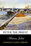 img - for Peter the Priest book / textbook / text book
