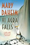 Vi Agra Falls: A Bed-and-Breakfast Mystery (Bed-and-Breakfast Mysteries) (0061351547) by Daheim, Mary