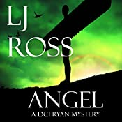 Angel: The DCI Ryan Mysteries, Book 4 | LJ Ross