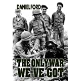 The Only War We&#39;ve Got: Early Days in South Vietnam ~ Daniel Ford