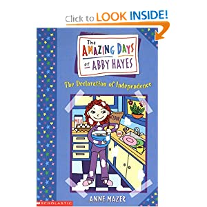 Amazing Days Of Abby Hayes, The #02: Declaration Of Independence by Anne Mazer and Monica Gesue