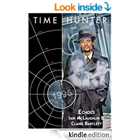 Time Hunter: Echoes (Time Hunter Series Book 6)