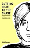 img - for Cutting Right to the Chase Vol.1: 6x1000 word stories of unusual crimes (Chase Williams detective short stories) book / textbook / text book