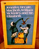 img - for Jennifer, Hecate, Macbeth, William McKinley, and Me, Elizabeth book / textbook / text book
