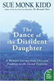 img - for The Dance of the Dissident Daughter: A Woman's Journey from Christian Tradition to the Sacred Feminine (Plus) book / textbook / text book