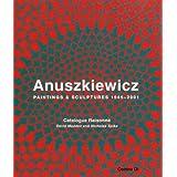 Richard Anuskiewicz: Paintings and Sculptures 1945-2001 ~ Richard Anuszkiewicz