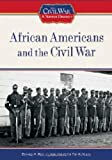 African Americans and the Civil War (Civil War: A Nation Divided (Library))