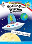 Spelling and Writing for Beginners, G...