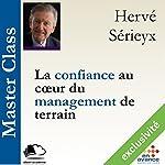 La confiance au cœur du management de terrain (Master Class) | Hervé Sérieyx