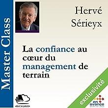 La confiance au cœur du management de terrain (Master Class)   Livre audio Auteur(s) : Hervé Sérieyx Narrateur(s) : Hervé Sérieyx