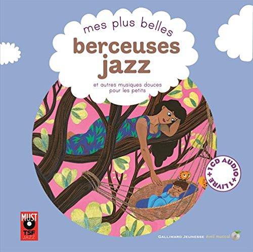 Mes plus belles berceuses jazz : et autres musiques douces pour les petits
