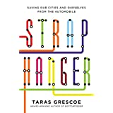 Straphanger: Saving Our Cities and Ourselves from the Automobileby Taras Grescoe
