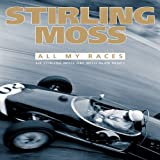 Stirling Moss: All My Racesby Sir Stirling Moss