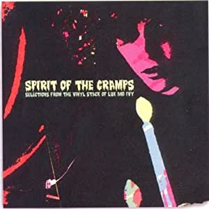 Spirit Of The Cramps: Selections From The Vinyl Stack Of Lux And Ivy