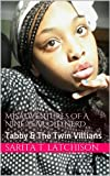 img - for Misadventures of a Nine Year Old Nerd: Tabby & The Twin Villians book / textbook / text book