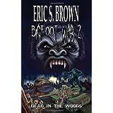 Bigfoot War 2: Dead in the Woodsby Eric S. Brown