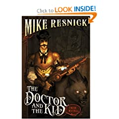 The Doctor and the Kid: A Weird West Tale (Weird West Tales) by Mike Resnick