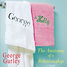 George & Hilly: The Anatomy of a Relationship (       UNABRIDGED) by George Gurley Narrated by Fred Berman