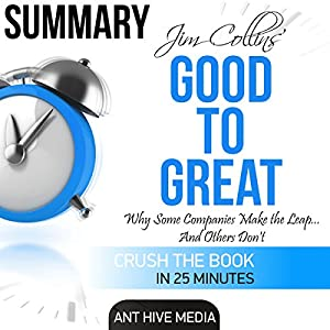 Summary: Jim Collins' Good to Great: Why Some Companies Make the Leap...and Others Don't Audiobook