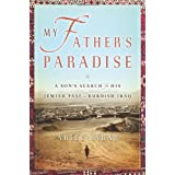 My Father's Paradise: A Son's Search for His Jewish Past in Kurdish Iraq ~ Ariel Sabar