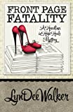Front Page Fatality (A Nichelle Clarke Headlines in Heels Mystery) (A Headlines in High Heels Mystery) (Volume 1)