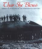 Thar She Blows: American Whaling in the Nineteenth Century (People's History) (0822506467) by Stephen Currie