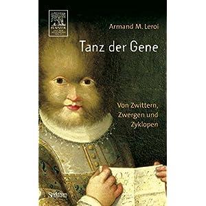 Tanz der Gene: Von Zwittern, Zwergen und Zyklopen