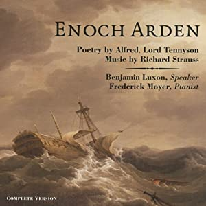 Enoch Arden: Melodrama for Speaker and Piano | [Alfred Tennyson, Richard Strauss (composer)]