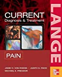 img - for CURRENT Diagnosis & Treatment of Pain (LANGE CURRENT Series) 1st (first) Edition by Von Roenn, Jamie, Paice, Judith, Preodor, Michael published by McGraw-Hill Medical (2006) book / textbook / text book