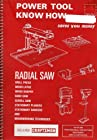 SEARS CRAFTSMAN - Power Tool KNow How RADIAL SAW Drill Press Wood Lathe, Wood Shaper, Band Saw, Scoll Saw, Stationary Planers, Stationary Sanders, Woodworking Techniques. (Over 600 Professional Operations Described and Illustrated.