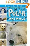 Polar Animals (Ready to Read)