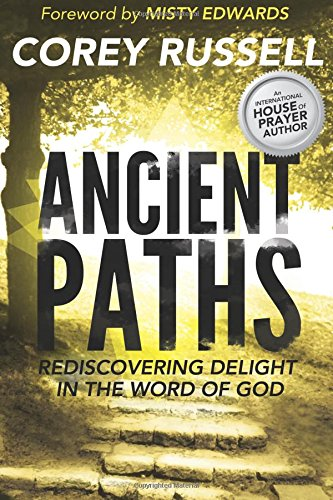ancient-paths-rediscovering-delight-in-the-word-of-god